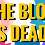 Breaking News! The Blog Is Dead!