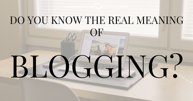 real meaning of blogging