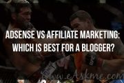 ADSENSE VS AFFILIATE MARKETING: WHICH IS BEST FOR A BLOGGER?