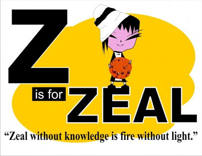 A to Z Challenge Z is for Zeal