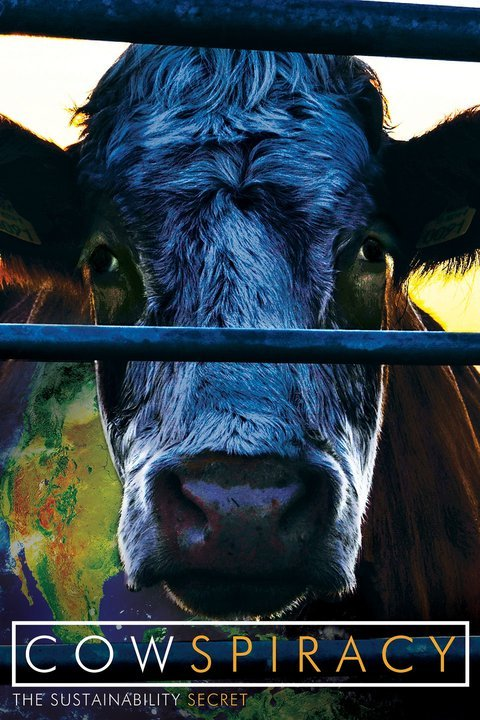 GLOBAL WARMING :  COWSPIRACY  THE SUSTAINABILITY SECRET - LET US GO VEGAN