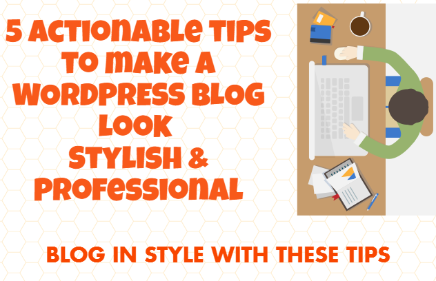 5 Actionable Tips To Keep Your Blog In Style An Infographic