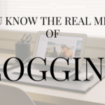 Do You Know The Real Meaning of Blogging?
