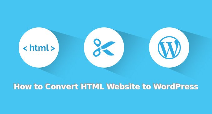 How To Convert A Static HTML Site To Responsive WordPress Site?