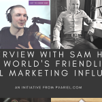 An Interview With Sam Hurley: The World's Friendliest Digital Marketing Influencer