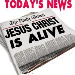 Great News! Great News! Jesus Christ Is Alive