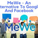MeWe – An Alternative To Google+ And Facebook