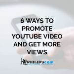 6 Ways to Promote Youtube Video and Get More Views