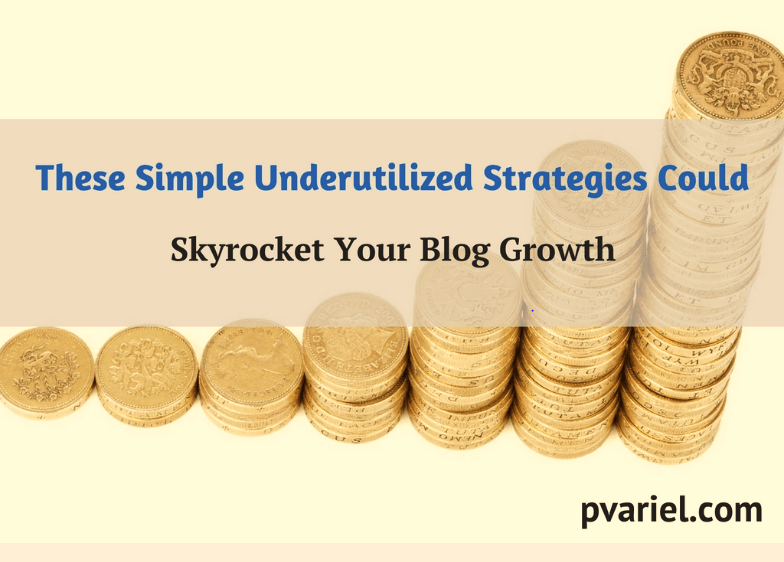 These Simple Underutilized Strategies Could Skyrocket Your Blog Growth